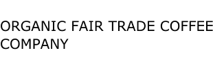 ORGANIC FAIR TRADE COFFEE COMPANY