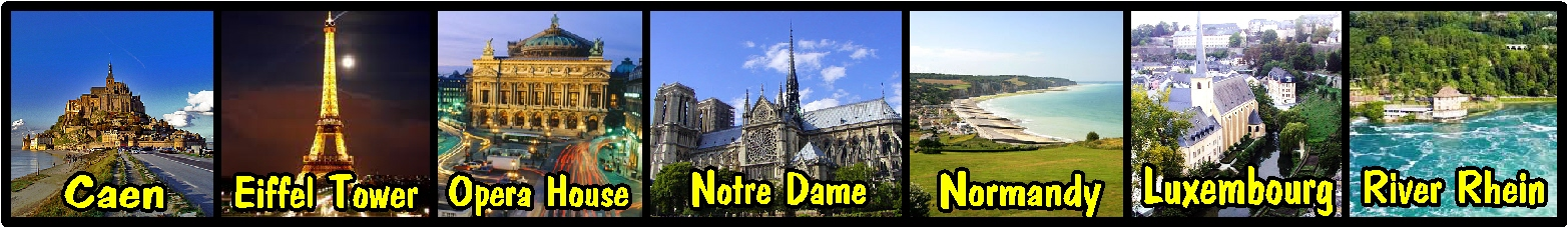 Caen, Eiffel Tower, Opera House, Notre Dame, Normandy, Luxembourg, River Rhein