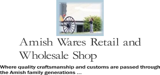 Amish Wares Retail and Wholesale Shop